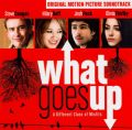 What Goes Up: Original Motion Picture Soundtrack